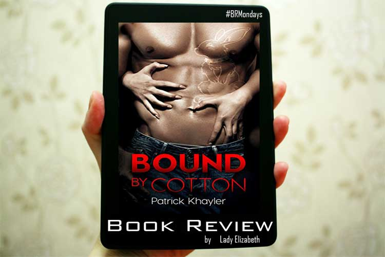Bound by Cotton by Patrick Khayler